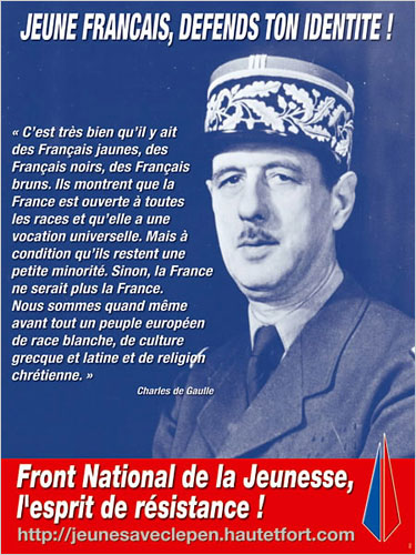 """A National Front poster circulated under Jean-Marie Le Pen, using Charles De Gaulle's image to insist that immigrants remain marginalized. """"We are, at the end of the day, a European people with a white race, a Greek and Roman culture, and a Christian religion."""""""